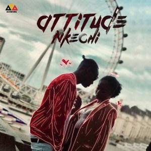 Attitude - Nkechi (Prod By Blaisebeatz)
